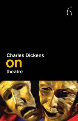Dickens on Theatre 9781843916178