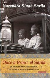 Once a Prince of Sarila: Of Palaces and Tiger Hunts, of Nehrus and Mountbattens 7498848