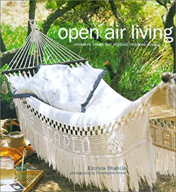 Open Air Living: Creative Ideas for Stylish Outdoor Living 9781841721583
