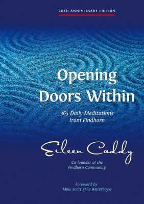 Opening Doors Within: 365 Daily Meditations from Findhorn 9781844091089