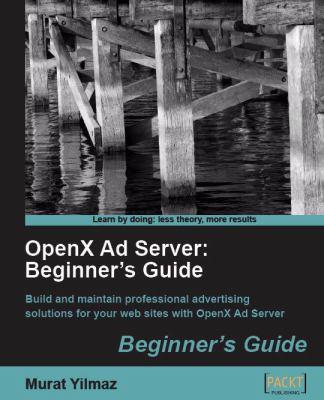 Openx Ad Server: Beginner's Guide 9781849510202