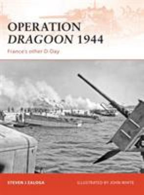 Operation Dragoon 1944: France's Other D-Day