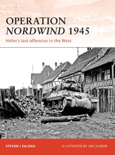 Operation Nordwind 1945: Hitler's Last Offensive in the West 9781846036835