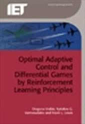 Optimal Adaptive Control and Differential Games by Reinforcement Learning Principles 18316627