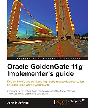Oracle Goldengate 11g Implementer's Guide 9781849682008