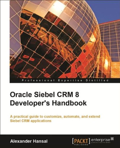 Oracle Siebel Crm 8 Developer's Handbook 9781849681865