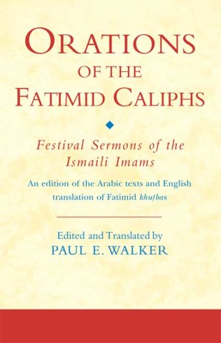 Orations of the Fatimid Caliphs: Festival Sermons of the Ismaili Imams 9781845119911