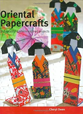 Oriental Papercrafts: 25 Beautiful Eastern-Inspired Projects 9781847730756