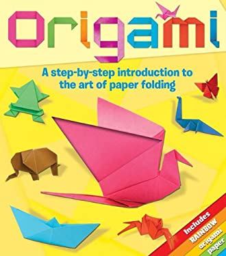 Origami: A Step-By-Step Introduction to the Art of Paper Folding 9781848586505