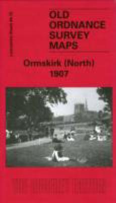 Ormskirk (North) 1907: Lancashire Sheet 84.13 9781841516486