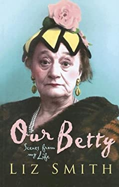 Our Betty: Scenes from My Life 9781846175800