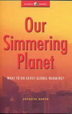Our Simmering Planet: What to Do about Global Warming? 9781842770788