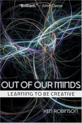 Out of Our Minds: Learning to Be Creative 9781841121253