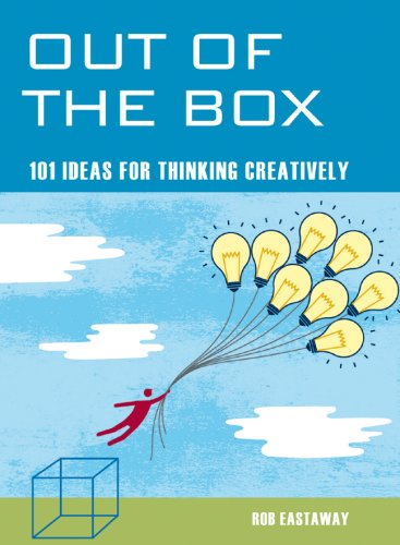Out of the Box: 101 Ideas for Thinking Creatively 9781844834112