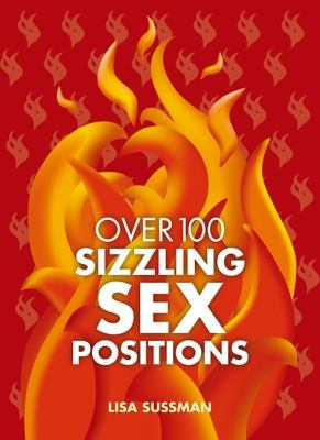 Over 100 Sizzling Sex Positions 9781847322135