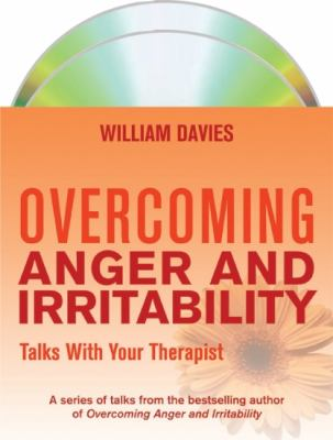 Overcoming Anger and Irritability: Talks with Your Therapist 9781849010603