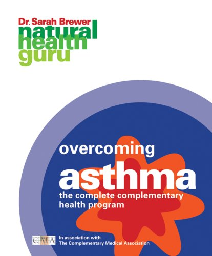 Overcoming Asthma: The Complete Complementary Health Program 9781844837274