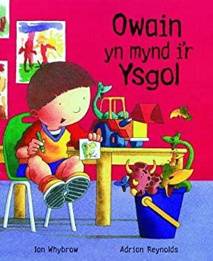 Owain Yn Mynd I'r Ysgol 9781843238539