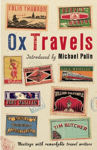 Oxtravels: Meetings with Remarkable Travel Writers 9781846684968