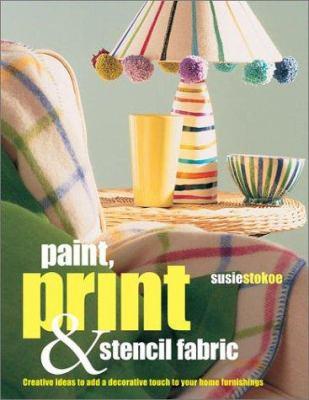 Paint, Print & Stencil Fabrics 9781842157541