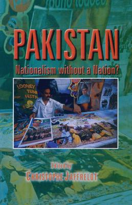 Pakistan: Nationalism Without a Nation 9781842771167