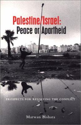 Palestine/Isral: Peace or Apartheid: Prospects for Resolving the Conflict 9781842771112