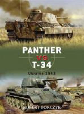 Panther vs. T-34: Ukraine 1943 9781846031496
