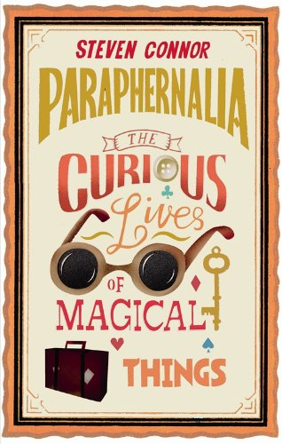Paraphernalia: The Curious Lives of Magical Things 9781846682704