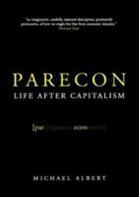 Parecon: Life After Capitalism 9781844675050