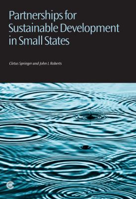 Partnerships for Sustainable Development in Small States 9781849290647