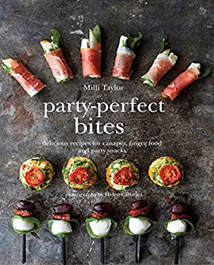 Party-Perfect Bites: Delicious recipes for canaps, finger food and party snacks