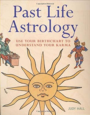 Past Life Astrology: Use Your Birthchart to Understand Your Karma 9781841813080