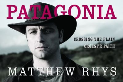 Patagonia: Crossing the Plain/Croesi'r Paith 9781848511972