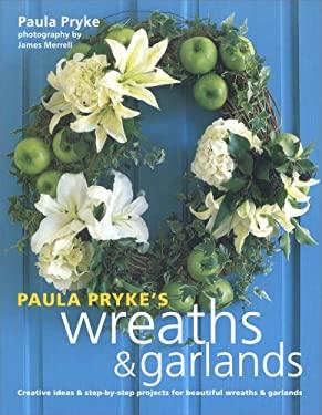 Paula Pryke's Wreaths & Garlands 9781841727233