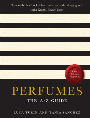 Perfumes: The A-Z Guide. Luca Turin and Tania Sanchez 9781846681271