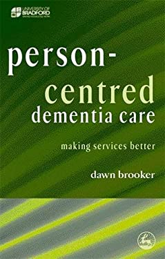 Person-Centred Dementia Care: Making Services Better 9781843103370