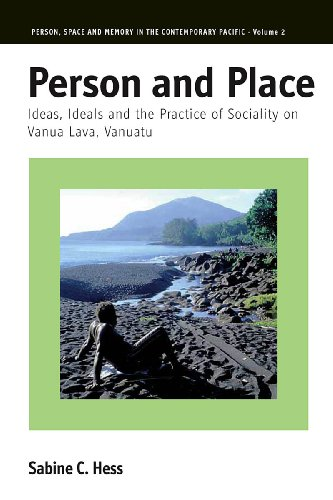 Person and Place: Ideas, Ideals and the Practice of Sociality on Vanua Lava, Vanuatu