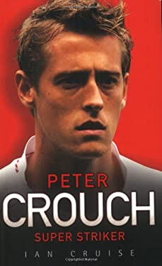 Peter Crouch: Super Striker 9781844545919