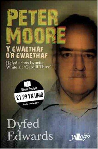 Peter Moore: Y Gwaethaf O'r Gwaethaf 9781847711144