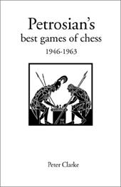 Petrosian's Best Games of Chess: 1946-1963