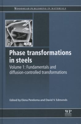 Phase Transformations in Steels: Volume 1: Fundamentals and Diffusion-Controlled Transformations 9781845699703