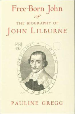 Phoenix: Free-Born John: A Biography of John Lilburne 9781842122006