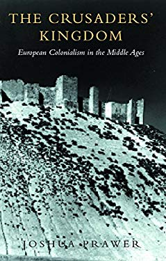 Phoenix: The Crusaders' Kingdom: European Colonialism in the Middle Ages 9781842122242