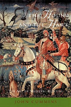 Phoenix: The Hound and the Hawk: The Art of Medieval Hunting 9781842120972