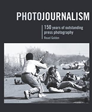 Photojournalism: 150 Years of Outstanding Press Photography 9781847326362