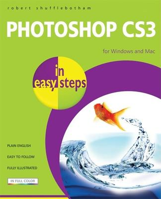 Photoshop Cs3 in Easy Steps: For Windows and Mac 9781840783438
