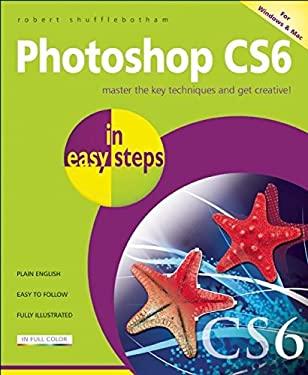 Photoshop Cs6 in Easy Steps 9781840785579