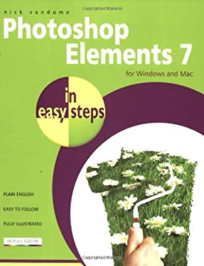 Photoshop Elements 7 in Easy Steps: For Windows and Mac 9781840783735