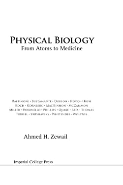 Physical Biology: From Atoms to Medicine 9781848161993