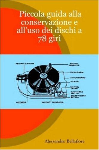 Piccola Guida Alla Conservazione E All'uso Dei Dischi a 78 Giri 9781847537065
